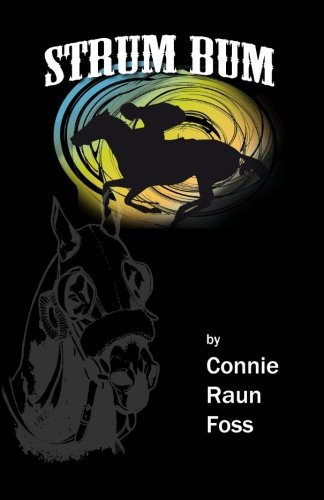 9781482569421: Strum Bum: A Fictional Story About A Real Horse