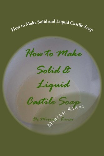 9781482569940: How to Make Solid and Liquid Castile Soap