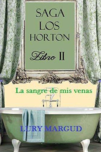 9781482573039: La Sangre de mis venas: Los Horton. Libro Segundo: 2 (Saga los Horton)