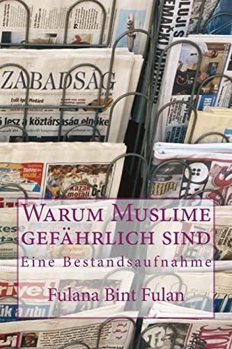 9781482573114: Warum Muslime gef�hrlich sind: Eine Bestandsaufnahme
