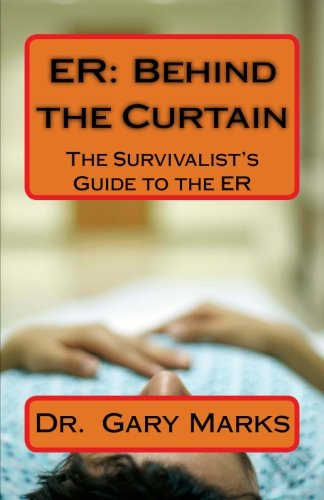 9781482573640: ER: Behind the Curtain: The Survivalist's Guide to the ER