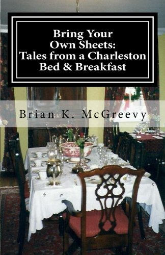 9781482575637: Bring Your Own Sheets: Tales from a Charleston Bed and Breakfast