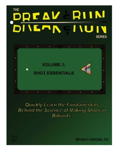 9781482575873: The Break And Run Series: Shot Essentials (Volume 1)