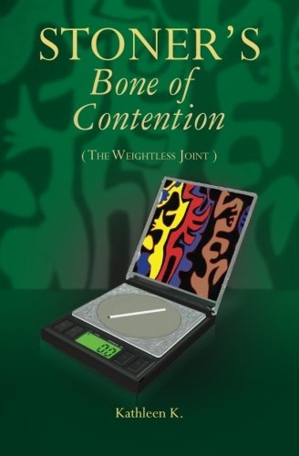 Stoner's Bone of Contention: The Weightless Joint: K., Kathleen