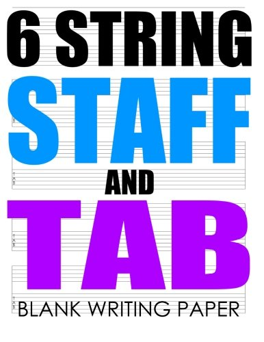 6 String Staff And Tab Blank Writing Paper: Made for 6 string instruments.: Dolan, Joe