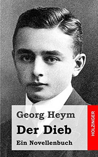 Der Dieb: Ein Novellenbuch: Heym, Georg