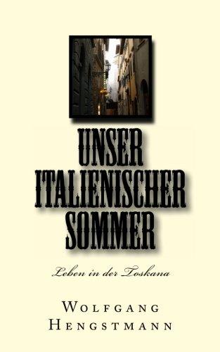 9781482579673: Unser italienischer Sommer: Leben in der Toskana