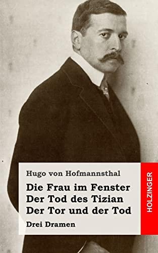 Die Frau im Fenster / Der Tod: Von Hofmannsthal, Hugo