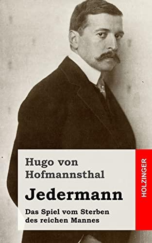Jedermann: Das Spiel vom Sterben des reichen: Von Hofmannsthal, Hugo