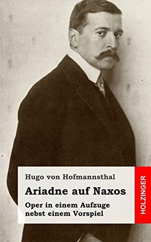 Ariadne auf Naxos: Oper in einem Aufzuge: von Hofmannsthal, Hugo