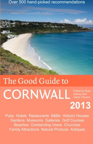 9781482581164: The Good Guide to Cornwall 2013
