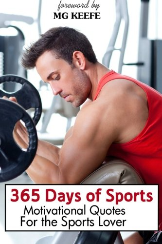 9781482581867: 365 Days of Sports: Motivational Quotes for the Sports Lover (365 Days of Happiness)