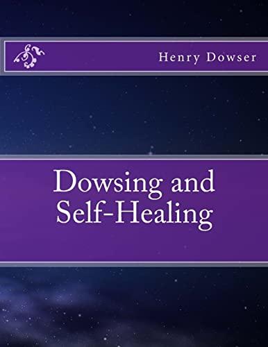 Dowsing and Self-Healing: Henry Dowser
