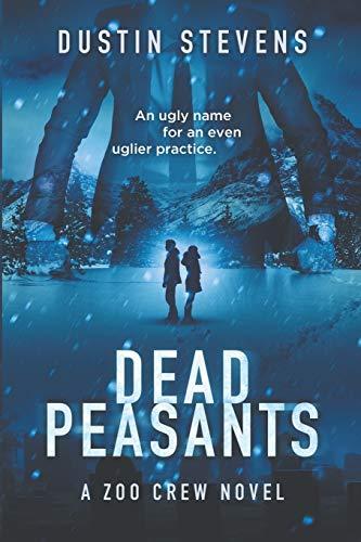 9781482582642: Dead Peasants (A Zoo Crew Novel)