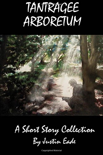 9781482584868: Tantragee Arboretum: Short Story Collection