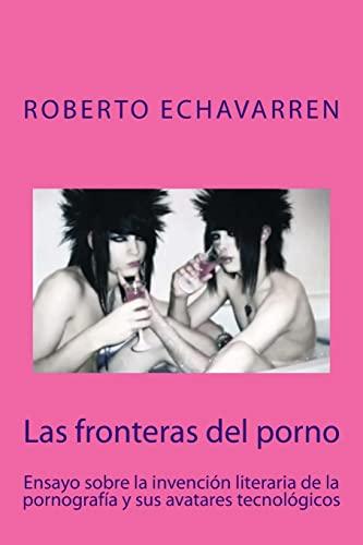 9781482585094: Las fronteras del porno: ensayo sobre filosofia de la pornografia