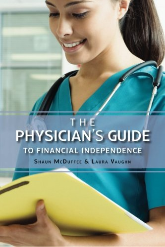 The Physician's Guide to Financial Independence: McDuffee, CLU, ChFC,