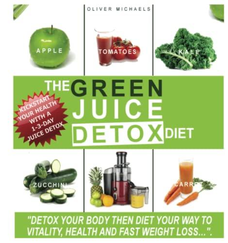9781482585995: The Green 'Juice' Detox Diet: