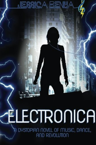 9781482586282: Electronica: A dystopian novel about music, dance and revolution.