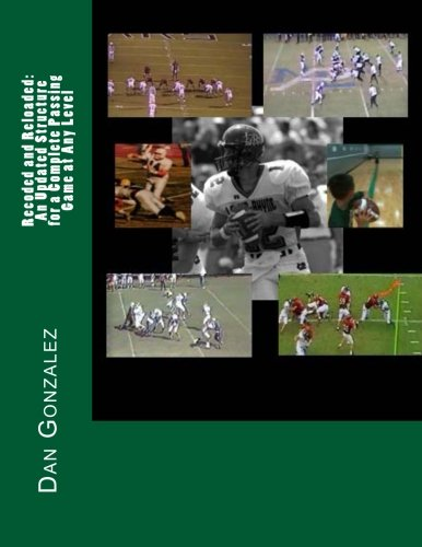 9781482588132: Recoded and Reloaded: An Updated Structure for a Complete Passing Game at Any Level