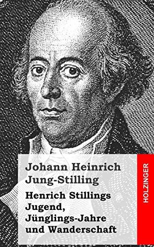 9781482589313: Henrich Stillings Jugend, Jünglings-Jahre und Wanderschaft