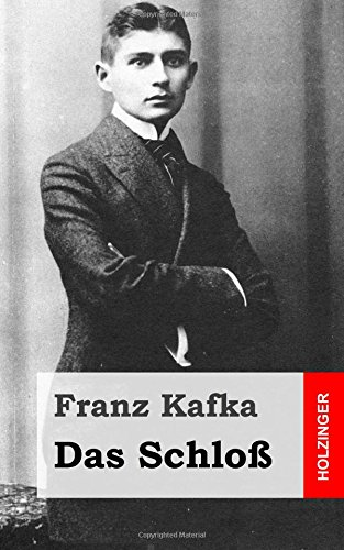 Das Schloß (German Edition) (1482589354) by Franz Kafka