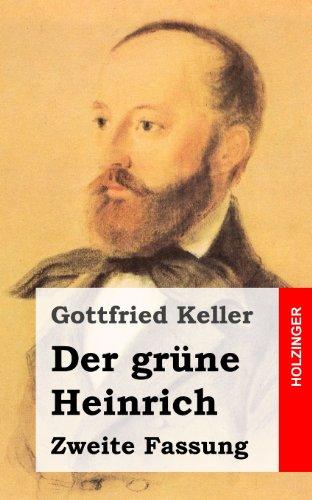 9781482589672: Der grüne Heinrich: Zweite Fassung (German Edition)