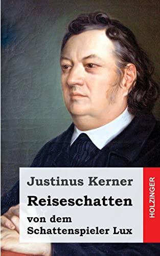 Reiseschatten: Von Dem Schattenspieler Luchs (Paperback): Justinus Kerner