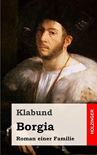 9781482589931: Borgia: Roman einer Familie (German Edition)