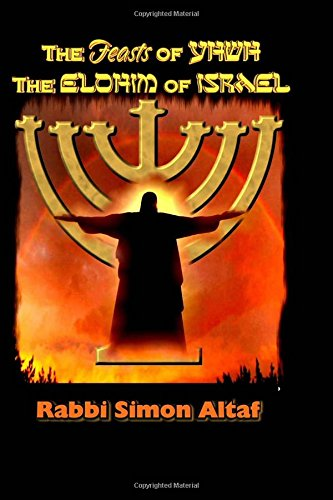 9781482590982: The Feasts of YHWH, the Elohim of Israel