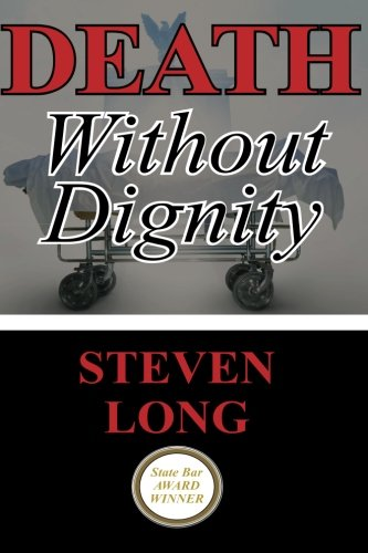 9781482592474: Death Without Dignity: America's Longest and Most Expensive Criminal Trial