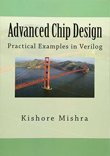 9781482593334: Advanced Chip Design, Practical Examples in Verilog