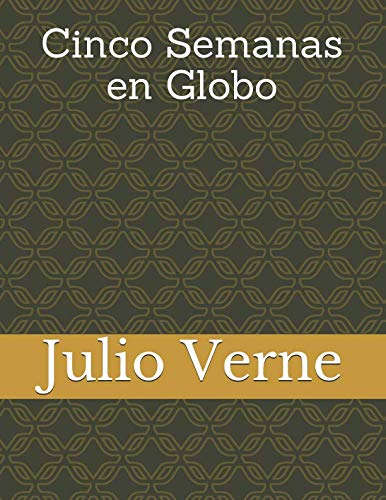 9781482593341: Cinco Semanas en Globo (Spanish Edition)