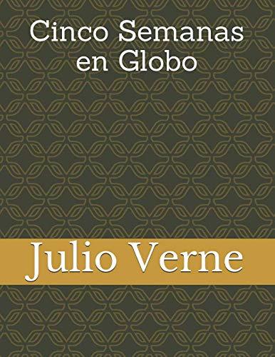 9781482593341: Cinco Semanas en Globo (Spanish Edition)