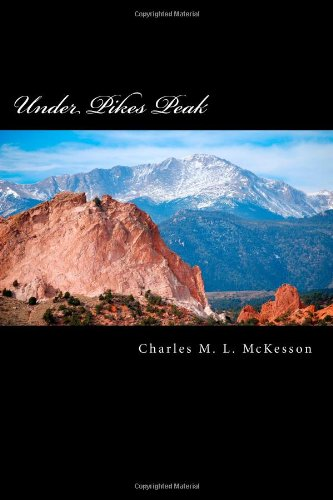 9781482593365: Under Pikes Peak: Mahalma - Child of the Fire Father