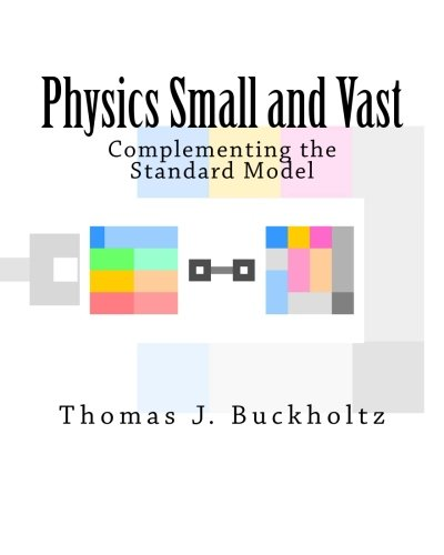 9781482593853: Physics Small and Vast: Complementing the Standard Model