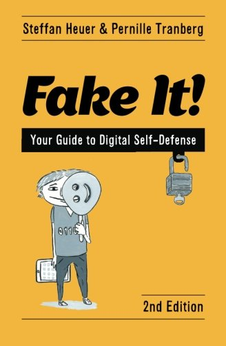 9781482594188: Fake It!: Your Guide to Digital Self-Defense