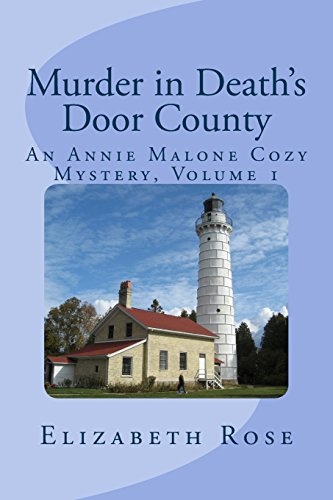 9781482594478: Murder in Death's Door County: (An Annie Malone Cozy Mystery)