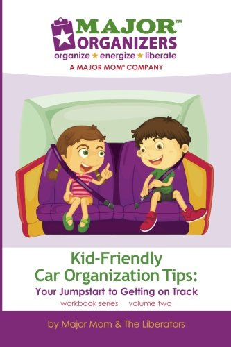 9781482597332: Kid-Friendly Car Organizing Tips: Your Jumpstart to Getting on Track