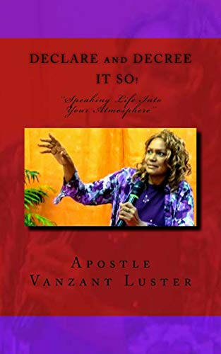 """9781482597998: Declare and Decree It SO!: """"Speaking Into Your Atmosphere"""""""