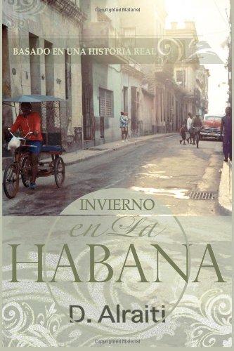 9781482598230: Invierno en La Habana: Basado en una historia real (Spanish Edition)