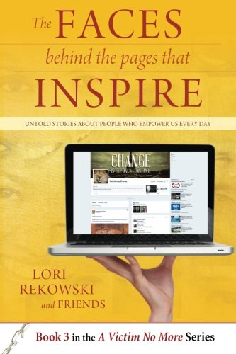 The FACES behind the PAGES that INSPIRE: Untold Stories About People Who Empower Us Every Day (A ...