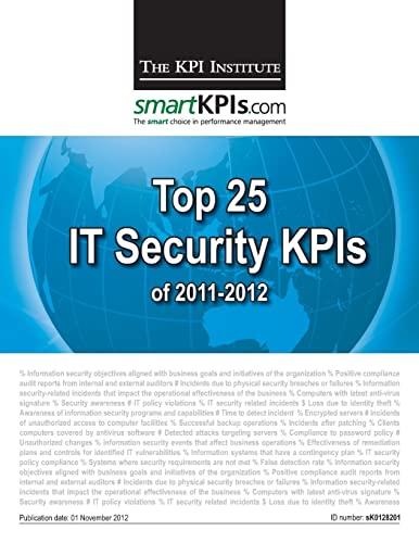 Top 25 IT Security KPIs of 2011-2012: The KPI Institute