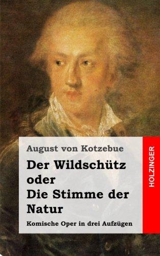 9781482599077: Der Wildschütz oder Die Stimme der Natur: Komische Oper in drei Aufzügen