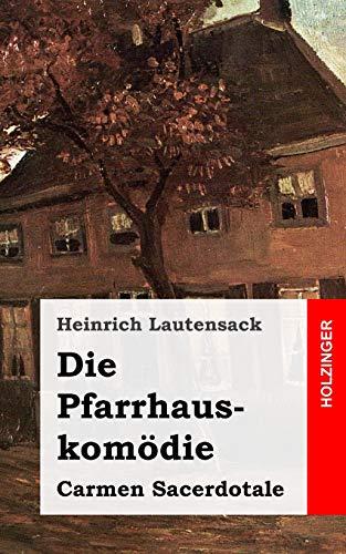 9781482599848: Die Pfarrhauskom�die: Carmen Sacerdotale. Drei Szenen