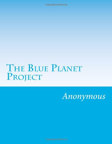 9781482600513: The Blue Planet Project: An Inquiry Into Alien Life Forms