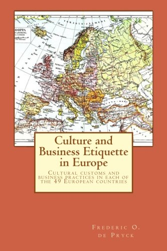 9781482602425: Culture and Business Etquette in Europe: Cultural customs and business practices in each of the 49 European countries