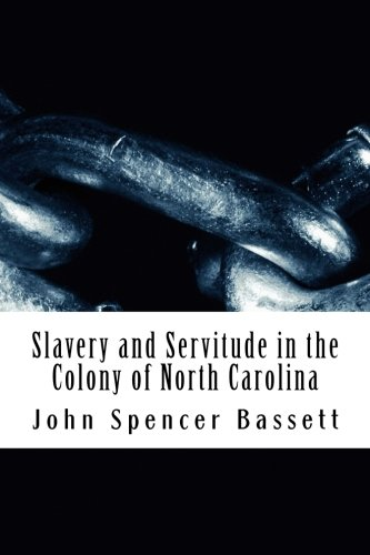 9781482602630: Slavery and Servitude in the Colony of North Carolina