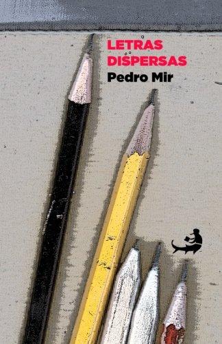9781482602715: Letras dispersas de Pedro Mir (Biblioteca de Pensamiento Dominicano) (Spanish Edition)
