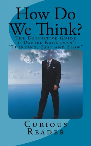 9781482602784: How Do We Think?: The Definitive Guide to Daniel Kahneman's